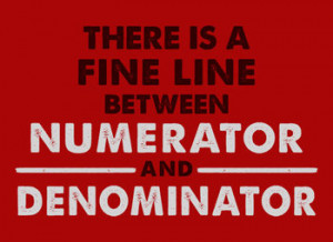 There Is A Fine Line Between Numerator And Denominator T-Shirt