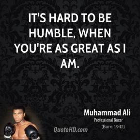... -ali-athlete-quote-its-hard-to-be-humble-when-youre-as-great-as-i.jpg