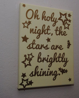 Oh Holy night the stars are brightly shining - custom canvas, quotes ...