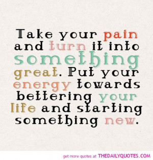 turn-your-pain-into-something-great-life-quotes-sayings-pictures.jpg