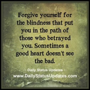 ... those-who-betrayed-you.-Sometimes-a-good-heart-doesnt-see-the-bad..jpg