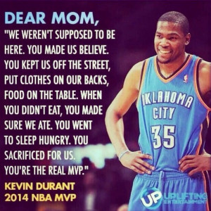 Kevin Durant Quote on his Mom being the real MVP