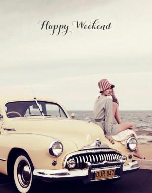Happy weekend .