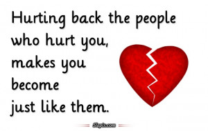 Hurting back the people who hurt you | Quotes on Slapix.com