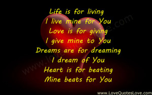 Life is for living – I live mine for You