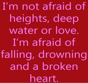 Afraid Of A Broken Heart