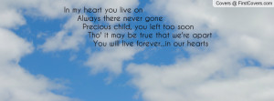 ... true that we're apart you will live forever...in our hearts , Pictures