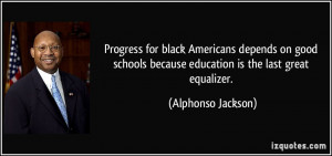 Americans depends on good schools because education is the last great ...