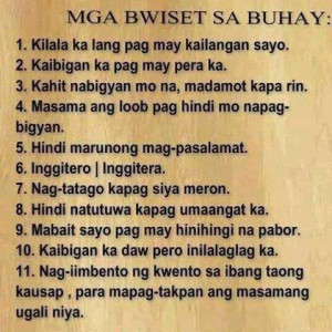 Mga bwisit sa buhay: 1. Kilala ka lang pag may kailangan sayo. 2 ...