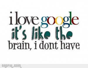 brain, funny, google, haha, lol, no brain, quotes