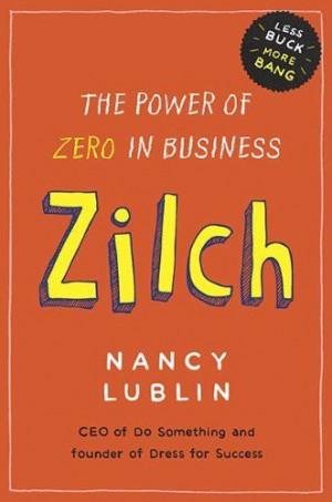 of Zero in Business by Nancy Lublin. $10.38. Author: Nancy Lublin ...