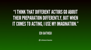 think that different actors go about their preparation