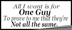 Myspace Graphics > Quotes > One Guy That Isnt The Same Graphic