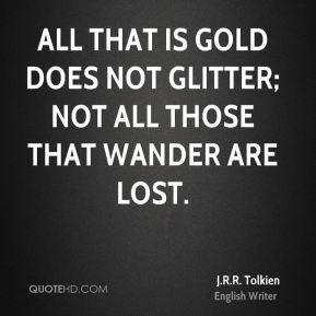 jrr-tolkien-quote-all-that-is-gold-does-not-glitter-not-all-those.jpg