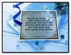 Belief in yourself and your fitness goalsis the ignition switch that ...