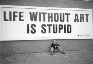 http://quotespictures.com/life-without-art-is-stupid-art-quote/