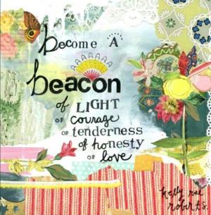 become a beacon of light...