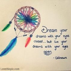 ... one too in case don t want another dream your dreams quote art dreams