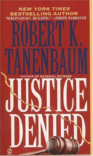 Justice Denied by Robert K. Tanenbaum — Reviews, Discussion ...