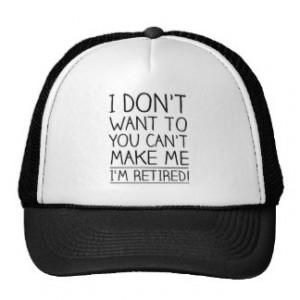 Humorous Retirement Quote Trucker Hat