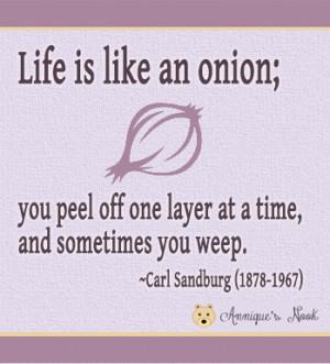 Life is like an onion . . . quote