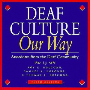 "Start by marking ""Deaf Culture: Our Way: Anecdotes from the Deaf ..."