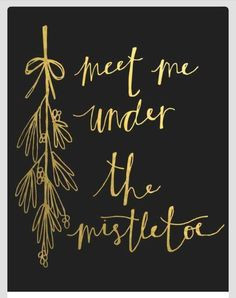 Quotes, Christmas And Winter Signs, Christmas Signs, Mistletoe Quotes ...