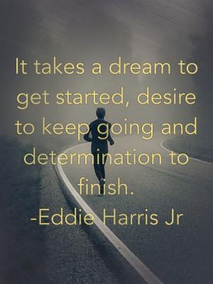 Dream. Desire. Determination