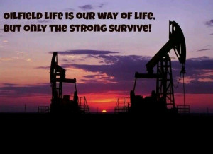 Displaying (17) Gallery Images For Oil Field Quotes And Sayings...