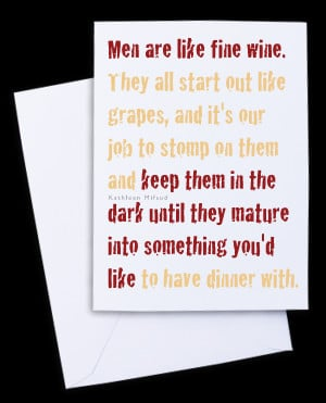 Quote - Men Are Like Fine WIne