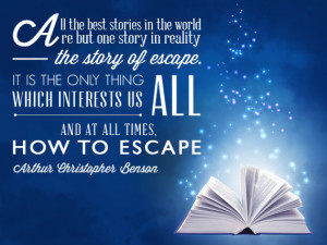 ... times, how to escape. -Arthur Christopher Inspirational Reading Quotes