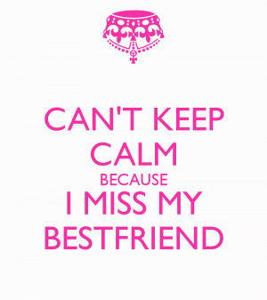 cant-keep-calm-because-i-miss-my-bestfriend-4.png