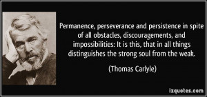 Permanence, perseverance and persistence in spite of all obstacles ...