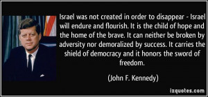 ... of democracy and it honors the sword of freedom. - John F. Kennedy