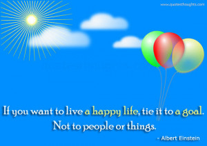 ... Happy Life Tie It To A Goal Not To People Or Things - Advice Quotes
