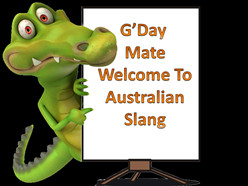 Australian slang has a unique flavour to it ..... Strewth mate, fair ...