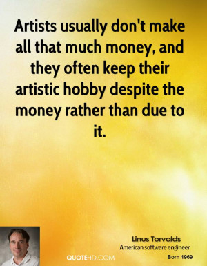 linus-torvalds-linus-torvalds-artists-usually-dont-make-all-that-much ...