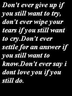 ... you still want to know don t ever say i don t love you if you still do