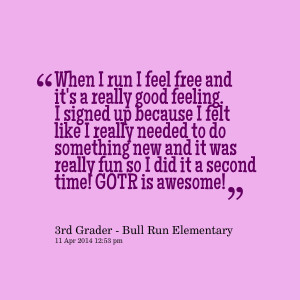 Quotes Picture: when i run i feel free and it's a really good feeling ...