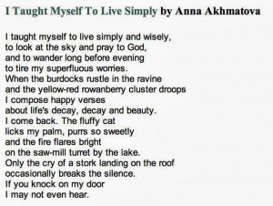 Taught Myself To Live Simply by Anna Akhmatova (1889-1966)