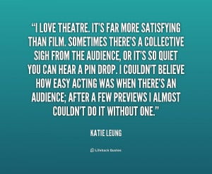 File Name : quote-Katie-Leung-i-love-theatre-its-far-more-satisfying ...
