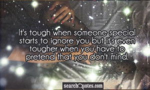 It's tough when someone special starts to ignore you but it's even ...