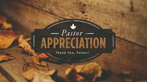 PASTORS APPRECIATION DAY WILL BE HELD ON OCTOBER 26, 2014