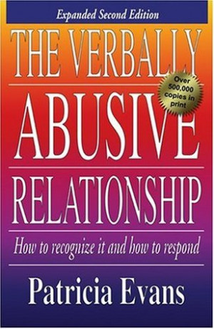 The Verbally Abusive Relationship: How to Recognize It and How to ...