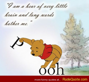 """POOH – """"I am a bear of very little brain and long words bother me ..."""