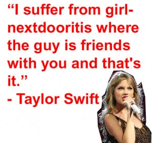 Taylor Swift quotes: I suffer from girlnextdooritis