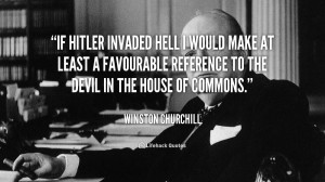 If Hitler invaded hell I would make at least a favourable reference to ...