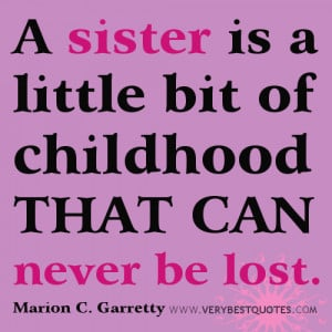 sister is a little bit of childhood (Sister quotes)