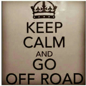 Off Roading Quotes Keep calm and go offroading!