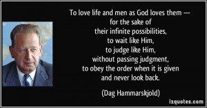 To love life and men as God loves them — for the sake of their ...